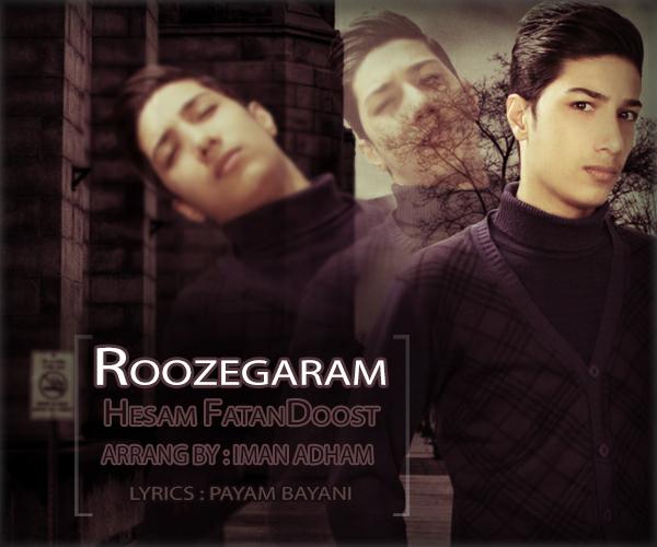 دانلود آهنگ جدید حسام فطن دوست به نام روزگارم