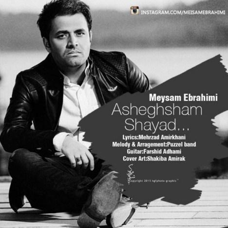 دانلود آهنگ جدید میثم ابراهیمی به نام شاید عاشقشم