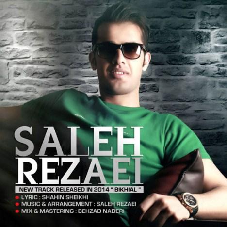دانلود آهنگ جدید صالح رضایی به نام بیخیال